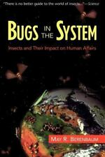 Bugs In The System: Insects And Their Impact On Human Affairs (Helix Book) by B