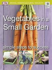 Vegetables in a Small Garden: Simple steps to success (RHS Simple Steps to Succe