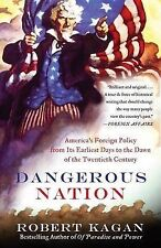Dangerous Nation: America's Foreign Policy from Its Earliest Days to the Dawn of