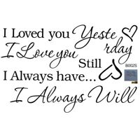 DIY I Love You Still Always Will Quote Art Wall Sticker Decals Home Room De H8O5