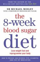 The 8-Week Blood Sugar Diet Lose Weight Fast and Reprogramme Yo... 9781780722405