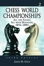 Chess World Championships: All the Games, All with Diagrams, 1834-2004, 3d ed...