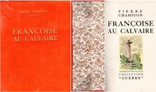 14 18 Pierre CHAMPION FRANÇOISE AU CALVAIRE Collection « GUERRE » 15 aquarelles