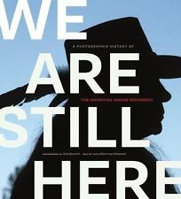 We Are Still Here: A Photographic History of the American Indian Movement, Witts