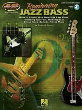 Beginning Jazz Bass: How to Create Jazz Bass Lines Including Two-Feel, Walking B