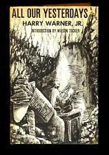 All Our Yesterdays - Harry Warner Jr. - Advent Publishers - 1st Print