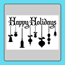 """8 X 12 """"Happy Hoildays"""" STENCIL w hanging ornaments Winter/Sign/Christmas"""