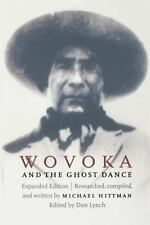 Wovoka and the Ghost Dance (Expanded Edition): By Hittman, Michael