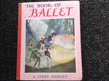 The Book of Ballet James Audsley Hardcover vintage book illustrated Rare