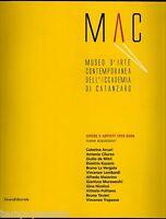 MAC. Museo d'arte contemporanea dell'Accademia di Catanzaro. 1993/2006