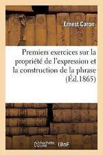 Cours de Style. Premiers Exercices Sur la Propriete de l'Expression et la...