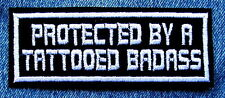 PROTECTED BY A TATTOOED BADASS Biker Patch for motorcycle jacket or vest