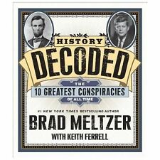 History Decoded : The 10 Greatest Conspiracies of All Time by Keith Ferrell...