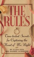 The Rules TM: Time-Tested Secrets for Capturing the Heart of Mr. Right