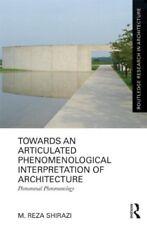 Towards an Articulated Phenomenological Interpretation of Architecture: Phenomen