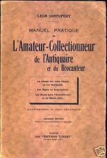 Manuel pratique de l'amateur-collectionneur, de l'antiquaire.. Sentupéry