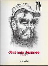 HUMOUR - CARICATURE - DESSIN / TIM : DECENNIE DESSINEE 1970-1980 - POLITIQUE