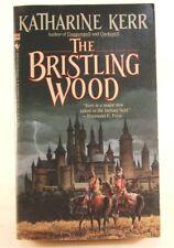 Good! The Bristling Wood: by Katharine Kerr (1990 PB)