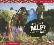 How Can I Help?: A Book About Caring (Show Your Character)-ExLibrary