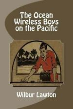 The Ocean Wireless Boys on the Pacific (2013, Paperback)