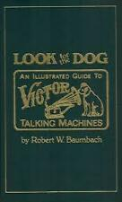 LOOK FOR THE DOG An Illustrated Guide to VICTOR TALKING MACHINES