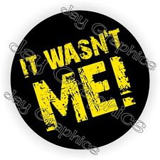 It Wasn't Me Hard Hat Sticker   Decal Funny Label Helmet Construction Worker