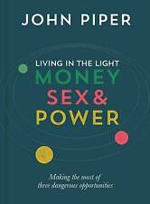 Living in the Light: Money, Sex & Power : Making the Most of Three Dangerous...