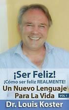 Ser Feliz: Como Ser Feliz Realmente! (Nuevo Lenguaje Para la Vida)-ExLibrary