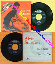 LP 45 7'' ALVIN STARDUS Chilli willi You you you 1975 italy FONIT no cd mc dvd*