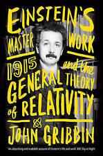 Einstein's Masterwork: 1915 and the General Theory of Relativity, Gribbin, John,