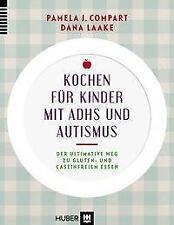 Kochen für Kinder mit ADHS & Autismus - Pamela J. Compart / Dana Laake PORTOFREI