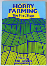 """""""Hobby Farming The First Steps"""" Edited by Allan Humphries"""