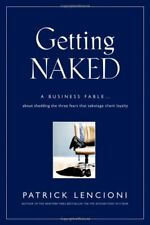 Getting Naked: A Business Fable About Shedding The