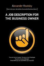 A Job Description for the Business Owner: How to Do Your Job and Have an Expandi