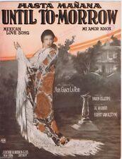 Hasta Manana Until To-Morrow Mi Amor Adios, Grace La Rue1924 vintage sheet music