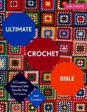 Ultimate Crochet Bible by Jane Crowfoot (author)