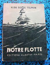 1946 LIVRE BATEAUX NOTRE FLOTTE MARINE MILITARIA GUERRE MER OFFICIER MATELOT