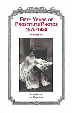50 Years of Prostitute Photos 1870-1920 Vol. V  Brothel Nude Risque Red Light