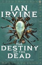 The Destiny of the Dead (Song of the Tears) By Ian Irvine