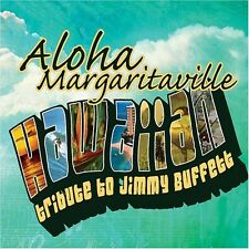 Aloha Margaritaville: Hawaiian Tribute To Jimmy Bu (2005, CD NEUF)