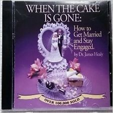 When the Wedding Cake is Gone: How to Get Married and Stay Engaged NEW CD