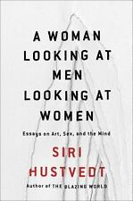 NEW - A Woman Looking at Men Looking at Women: Essays on Art, Sex, and the Mind