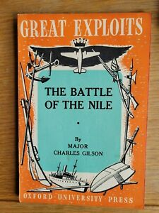 The BATTLE OF THE NILE by MAJOR CHARLES GILSON - GREAT EXPLOITS Series 1943