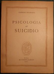 DESHAIES, PSICOLOGIA DEL SUICIDIO. ED. ORIGINALE.