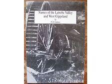 Names of the Latrobe Valley & West Gippsland.by P.D.Gardener,1992,1st edit,Fine.