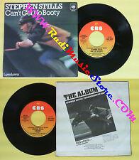 LP 45 7'' STEPHEN STILLS Can't get no booty Lowdown 1978 italy CBS no cd mc dvd*