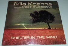 Shelter In The Wind By Mia Koehne [Digipak] (CD, 2013, Tree Hill) Brand New