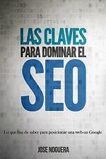 Las Claves para Dominar el SEO by José Noguera (2014, Paperback)