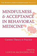 The Context Press Mindfulness and Acceptance Practica: Behavioral Medicine