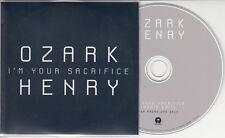 OZARK HENRY I'm Your Sacrifice 2014 UK 1-track promo test CD